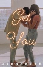 Get You by Diennettecavill