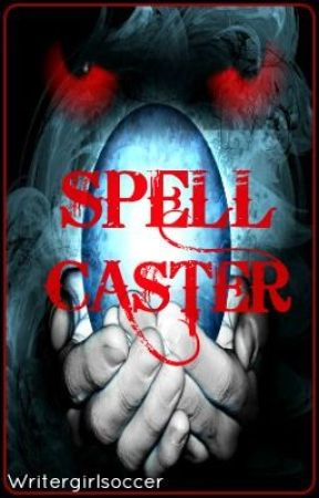 Spell Caster (Book Two in the Chronicles of the Mythotics series Sequel to V&WW) by Writergirlsoccer
