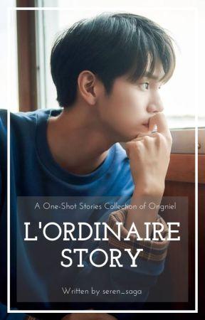 L'Ordinaire Story | ONGNIEL by seren_saga