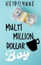 Multi Million Dollar Boy by HeidiLynne
