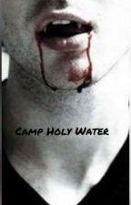 Camp Holy Water by 50shadesofJinx
