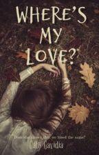 Where's my love?  by GabyGavidia