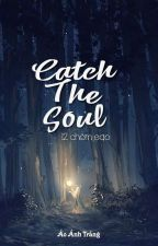 [12 chòm sao] - Catch The Soul by Virtual_Yuki-Shiroi