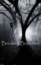 Breaking Branches (Death Note Fanfiction) by KillerCakepop