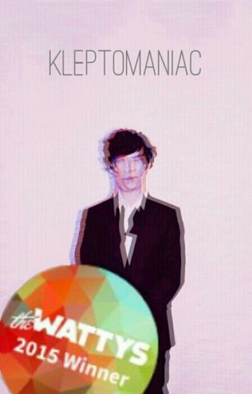 Kleptomaniac (A Johnlock Fanfiction) [2015 Wattys Award Winner]