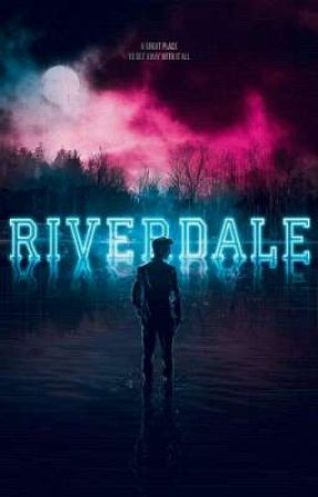 Riverdale - FICTION  by the_writting_pooh