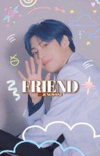 FRIEND. ✧ eunsang  by keumvengers