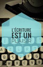 L'écriture est un plaisir by JoMarch3