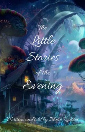 The Little Stories of the Evening by Ewoksan