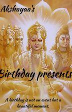 || Birthday presents|| by Akshayaamahesh_12