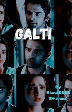 FS : Galti by Bhavs0005