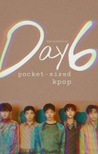day6 ; pocket-sized kpop by mayorminhee