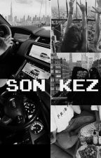 SON KEZ by the_four