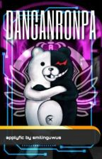 DANGANRONPA ・゚applyfic by smilinguwus
