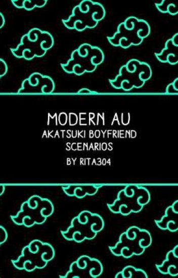 ♧Modern AU Akatsuki Boyfriend Scenarios♧ - Rita304 - Wattpad