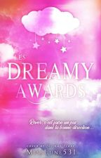 Les Dreamy Awards ( Ouvert ) by MissLune531