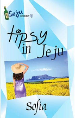 Soju Trilogy 1: Tipsy in Jeju (Published under Precious Hearts Romances) by SofiaPHR