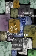 The Recurring Mortality of Declan Darby by chriscavy