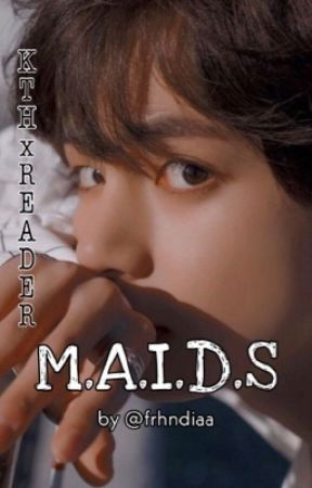 M.A.I.D.S or MAID | KTH [ON HOLD] by frhndiaa