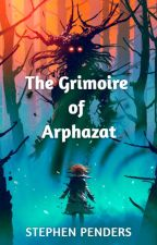The Grimoire of Arphazat by sependers