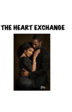 The Heart Exchange 💗  by chiickadeee