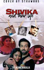 ✅✅Shivika And Their Life💖💖💖 by AkankshaKalia