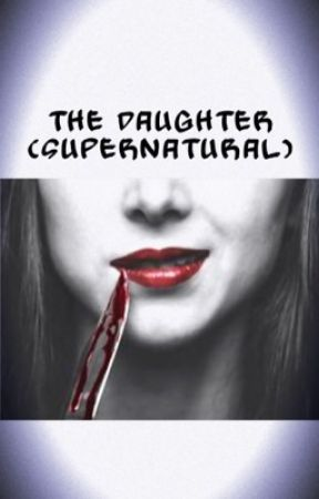The daughter (Supernatural) by gbow1999