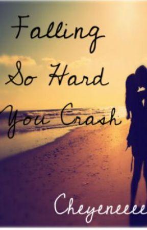 Falling So Hard You Crash - (discontinued) by Cheyeneeee