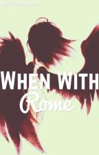 When with Rome {Sirius Black} #Wattys2017 by SiriuslyxPadfoot