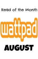 WATTPAD AUGUST 2014 READ OF THE MONTH by WattyReadOfTheMonth