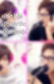 Đọc Truyện [K+] ÁI [Shortfic Yunjae] - loveyunjae263
