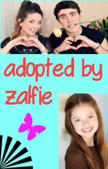 adopted by Zalfie. (Alfie Deyes and Zoe Sugg fanfic) (#Wattys2015)