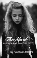 The Mark by LoveMusic_Freedom