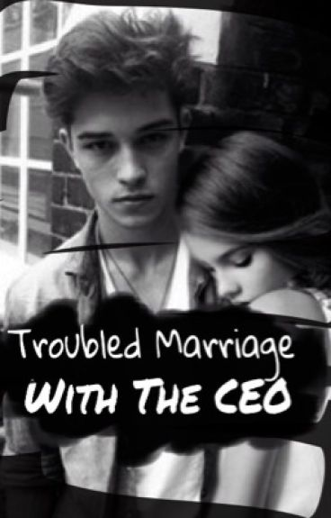 Troubled Marriage With The CEO