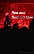 Red and Nothing Else by Iuckypeople