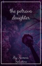 The Petrova Daughter by simplypetrovaa