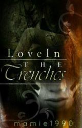 Love In The Trenches by mamie1990