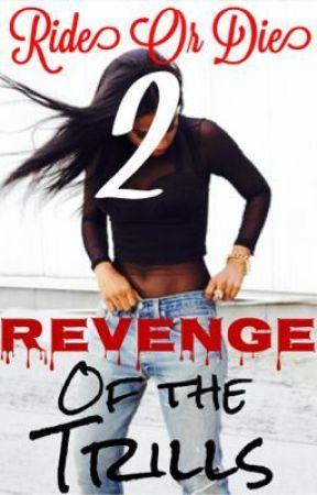 Ride Or Die 2: Revenge of the Trills - Revenge on Courtney