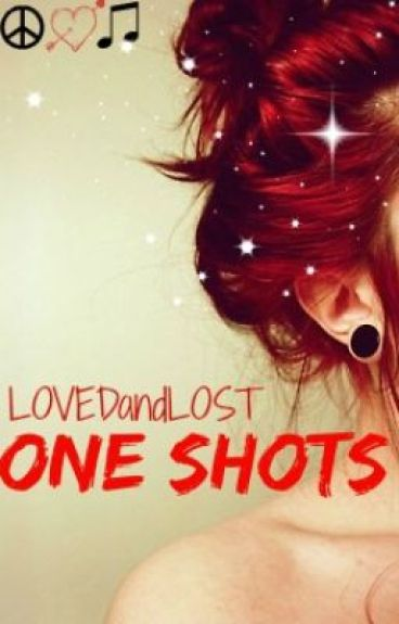 One Shots by LOVEDandLOST