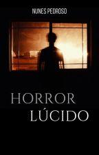 Horror Lúcido by NunesPedros0