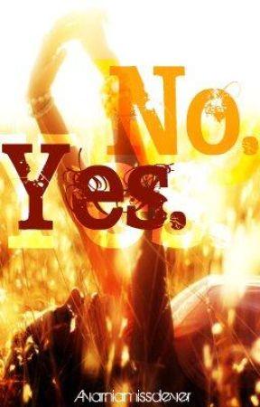 Yes. No. by MissRaRa