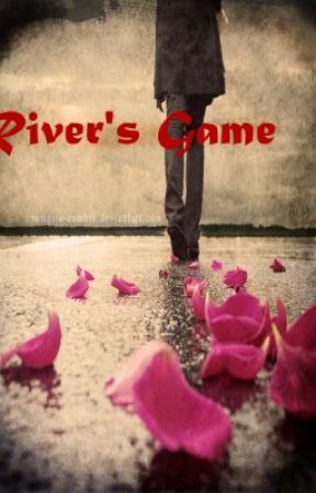 River's Game [On Hold] by _Undefined
