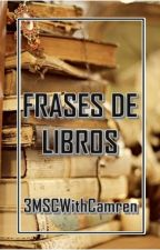 Frases de Libros by 3MSCWithCamren