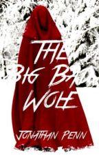 The Big Bad Wolf by jonathanpenn