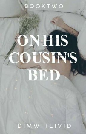 On His Cousin's Bed II [Completed] by dimwitlivid
