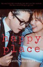 Happy Place - A KathNiel Story by chancesandestiny
