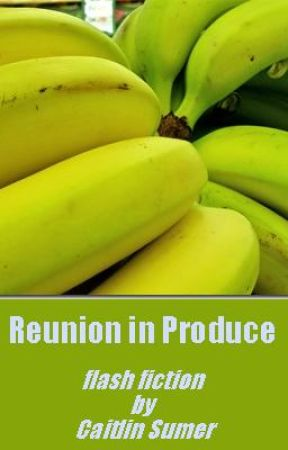 Reunion in Produce by CaitlinSumer