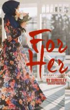For Her #Wattys2016 by quruxley