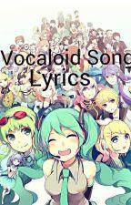 Vocaloid song lyrics :3 by Nerdy_Jay