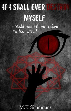 """If I Shall Ever Destroy Myself (Book 1 of the """"Cursed One"""" Duology) by _LuvHurtz_"""